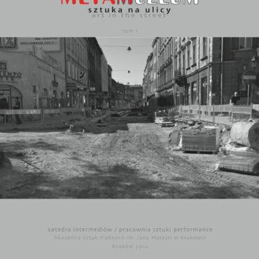 Metamuzeum tom I / Sztuka na ulicy / Art in the Street