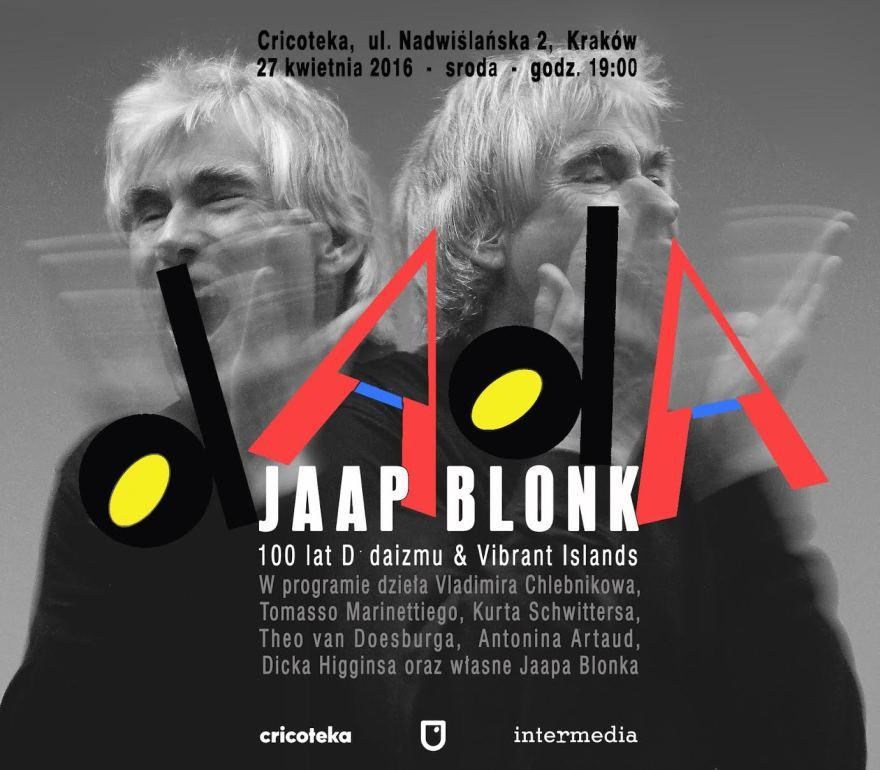 Jaap Blonk celebruje 100. rocznicę Dada
